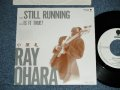 "小原 礼 RAY OHARA - STILL RUNNING ( PROMO Only ) (Ex/MINT-) / 1988 JAPAN ORIGINAL ""PROMO ONLY""  Used 7"" シングル Single"