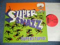 SUPER SNAZZ - SUPERSTUPID!  (Ex++/MINT-)  / 1993 US AMERICA  ORIGINAL  USed LP