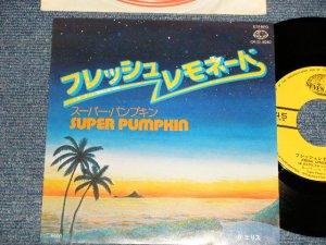 """画像1: スーパー・パンプキン SUPER PUMPKIN - A) フレッシュ・レモネード FRESH LEMONADE B) エリス ELICE (MINT-/MINT-) / 1978 JAPAN Original Used 7"""" Single  シングル"""